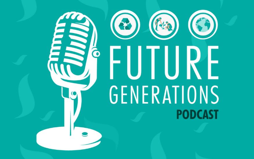 Ekološki podcast o zelenim inicijativama Future generations